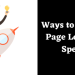 5 Quick Ways to Reduce Page Loading Speed