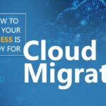 How to Assess if Your Business is Ready for Cloud Migration?